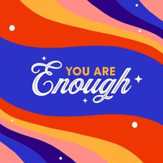 You are Enough Art Print by Maria Mano - X-Small Enough Is Enough Quotes, You Are Enough, English Speaking Skills, Letter Art, For Everyone, When Someone, Knowing You, Lettering, Art Prints