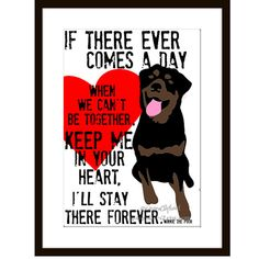 "Rottweiler Digital Art Print Memorial Love Print by GoingPlaces2 | ""The wonderful Rottweiler is featured in this memorial digital art print and is shown with a sweet quote by Winnie the Pooh. Can there be a more true statement about a faithful, loyal and loving family dog? If you have lost your four legged best friend or he or she is aging and you know the time will come someday, this piece of art will be a daily reminder of good times shared.   The print is available in two sizes ..."""