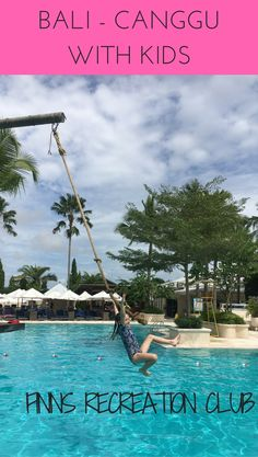 Why you should head to Finns Recreation Club in Canggu. Includes Splash, Bounce and Strike. Canggu with kids is a lot of fun Bali With Kids, Travel With Kids, Family Travel, Bali Family Holidays, Family Friendly Holidays, Kids Things To Do, Things That Bounce, Holiday Destinations, Travel Destinations