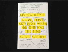 'Overwhelmed: Work, Love & Play When No One Has The Time', autographed by the author