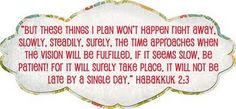 Every little thing's gonna be alright...: Habakkuk 2:3