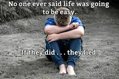 No one ever said life was going  to be easy.