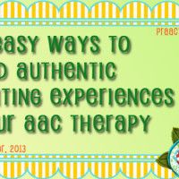 5 Easy Ways to Add Authentic Writing Experiences to Your AAC Therapy