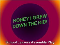 Leavers Assembly Ideas: Here is a fabulously funny, short play, suitable for any Leavers Assembly, titled 'Honey I Grew Down The Kid'. Only available as part of our 'Journey On Leavers Assembly' CD & Download, from just 7.99. #Leavers_Assembly_Ideas http://www.learn2soar.co.uk/assemblies-resources/journey-on-primary-school-leavers-assembly