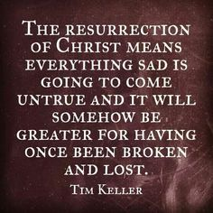 Tim Keller giving us the proper Easter perspective ❤ Faith Quotes, Life Quotes, Quotable Quotes, Motivational Quotes, Tim Keller Quotes, I Hate Cancer, Timothy Keller, Mom Prayers, Easter Quotes