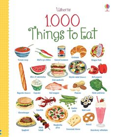 """""""1000 Things to Eat"""" by: Usborne"""