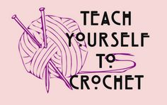 """A Blessed and Blissful Life: Teach Yourself To Crochet  (I guess this can go under """"To Sew""""..? ha)"""