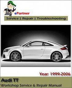 />/> OFFICIAL WORKSHOP Manual Service Repair Audi TT 1997-2006