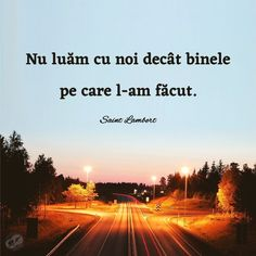 Dar mie nu imi place sa car greutati, asa ca. Positive Quotes, Motivational Quotes, Hey You, Green Nature, True Words, Cool Words, Favorite Quotes, Country Roads, Wisdom