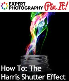 How To: The Harris Shutter Effect. Tutorial by Josh @ http://www.expertphotography.com/how-to-the-harris-shutter-effect