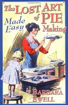The Lost Art of Pie Making Made Easy by Barbara Swell, http://www.amazon.com/dp/1883206421/ref=cm_sw_r_pi_dp_msiLqb166A3EF