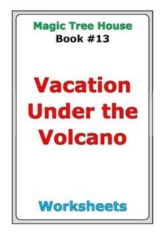"""37 pages of worksheets for Magic Tree House story #13 """"Vacation Under the Volcano"""""""