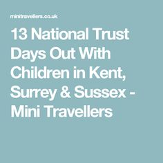 13 National Trust Days Out With Children in Kent, Surrey & Sussex - Mini Travellers