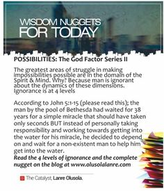 The greatest struggles in making possibilities happen are in the domain of the Spirit & Mind; Why? Read the complete #WisdomNuggetForToday on http://olusolalanre.com/2015/07/ #GodFactor #Possibilities