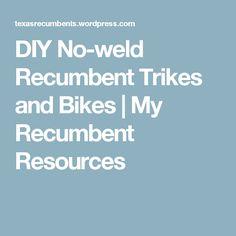 DIY No-weld Recumbent Trikes and Bikes | My Recumbent Resources