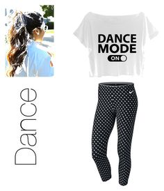 """Dance time"" by miaaking on Polyvore featuring NIKE"