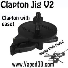 Vaped 3D Claton Jig v2 Giveaway, 3 Winners!