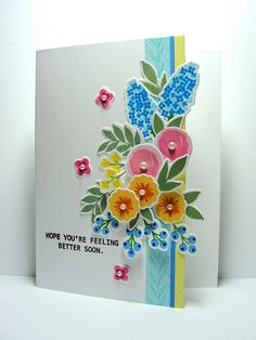 : Feel Better - lovely arrangment of the Fresh Cut Florals stamps Cute Cards, Diy Cards, Your Cards, Pretty Cards, Karten Diy, Get Well Cards, Card Maker, Card Sketches, Happy Birthday Cards