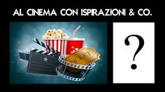 Al cinema con Ispirazioni & Co. - Presentazione