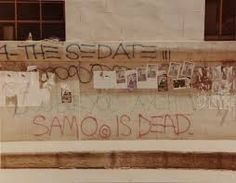 """SAMO as an end to mindwash religion, nowhere politics and bogus philosophy."""