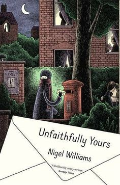 Unfaithfully Yours by Nigel Williams, http://www.amazon.co.uk/dp/147210675X/ref=cm_sw_r_pi_dp_Mg1ftb0DVF66H