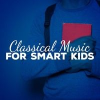 Classical Music for Smart Kids — Study Music Group, Reading and Study Music, Relaxation Reading Music, Reading and Study Music Relaxation Reading Music Study Music Group