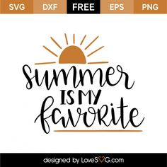 *** FREE SVG CUT FILE for Cricut, Silhouette and more *** Summer is my favorite