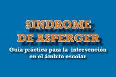 Síndrome de Asperger: Guía práctica para la intervención en el ámbito escolar