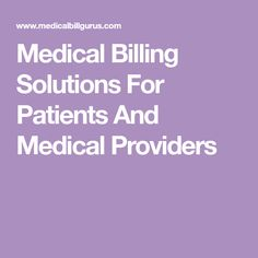 Medical Billing Solutions For Patients And Medical Providers