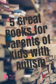 Being a parent of a child with Autism can be difficult and overwhelming.  Here are five great books to help guide you in your journey. #autism #parenting #specialneeds