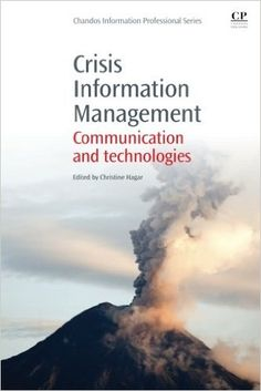 Crisis Information Management: Communication and Technologies (Chandos Information Professional Series) New Books, Good Books, Library Science, Cambridge University, North Africa, Natural Disasters, Hurricane Katrina, Communication, Haiti