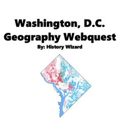 Washington, D.C. Geography Webquest by History Wizard | TpT