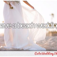 Have a beach wedding :)