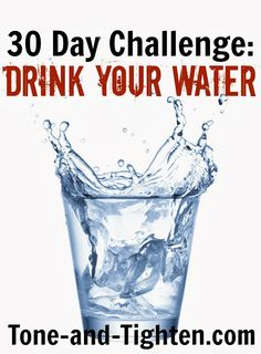 30 Day Challenge: Drink Your Water from Tone-and-Tighten.com. Prevent the holiday weight gain by drinking water! Includes printable calendar to track your intake. #water #health