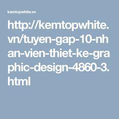 http://kemtopwhite.vn/tuyen-gap-10-nhan-vien-thiet-ke-graphic-design-4860-3.html