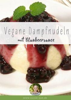 Nicole Just - Vegane Rezepte, DIY und Garten   Vegane Dampfnudeln mit Blaubeersauce   http://www.nicole-just.de