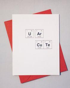 "Sweet Love Card / Periodic Table of the Elements ""U Ar CuTe"" Card / Card for Crush / Adorkable Chemistry Card / Conversation Heart Phrase - Geschenkeideen Cute Happy Birthday, 21st Birthday Cards, Diy Birthday, Birthday Gifts For Boyfriend Diy, Cards For Boyfriend, Boyfriend Gifts, Periodic Table Words, Periodic Table Of The Elements, Birthday Card Drawing"