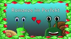 Here's a perfect romance: Two love struck snails reminisce in the perfect tense of regular and irregular verbs. Eine perfekt Romanze im Perfekt. Zwei Schneck...