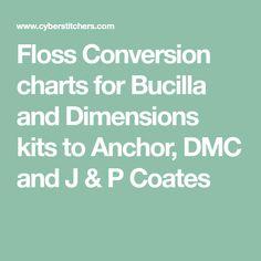 Floss Conversion charts for Bucilla and Dimensions kits to Anchor, DMC and J & P Coates