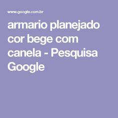armario planejado cor bege com canela - Pesquisa Google