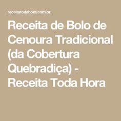 Receita de Bolo de Cenoura Tradicional (da Cobertura Quebradiça) - Receita Toda Hora