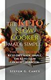 Free Kindle Book -   The Keto Slow Cooker Made Simple: Two Manuscripts: The Keto Diet Made Simple & The Keto Slow Cooker Cookbook