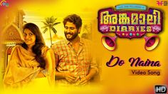 Watch Do Naina Song Video Angamaly Diaries official. Angamaly Diaries is a Malayalam film directed by Lijo Jose Pellissery and produced by Vijay Babu under the banner of Friday Film House, scripted by actor Chemban Vinod Jose