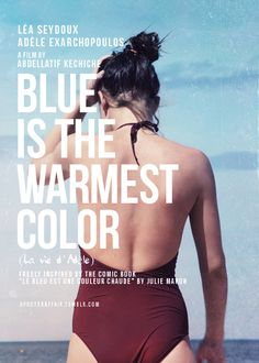 Blue is the Warmest Color (La vie d'Adèle) Director: Abdellatif Kechiche Lea Seydoux, Adele Exarchopoulos,. the swimsuit in this film she wore was fantastic for a one piece Cinema Posters, Film Posters, Movie Theater, Movie Tv, Little Dorrit, Blue Is The Warmest Colour, Everything Is Blue, Alternative Movie Posters, Music Film