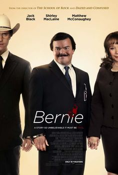 Bernie.   Richard Linklater shows the eclectic side of small town life and it's funny and disturbing.