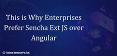 If you are building complex, enterprise class web applications you should go with Ext JS instead of Angular. Go thought the below link for detailed info of- why Enterprises Prefer Sencha Ext JS over Angular. Ext Js, Web Application, Web Development, Thoughts, Building, Link, Buildings, Construction, Tanks