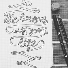 Thank you for the great reminder @sappy_sally!! #bebrave #lettering #handlettering #ssletters #acreativedc