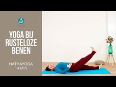 Yoga bij Rusteloze Benen Restless legs - YouTube Body And Soul, Yin Yoga, Tai Chi, Stretching, Yoga Fitness, Burns, Buddha, Exercises, Stress