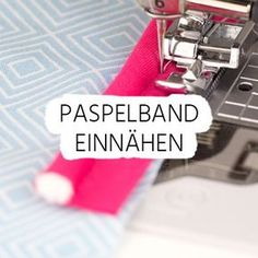 Paspelband einnähen: Das Paspelband eignet sich wunderbar für Verschönerungen und Verzierungen für Deine selbstgenähten Schätze. Es ist leicht zu verarbeiten, vielseitig einsetzbar und bietet ein tolles Ergebnis.