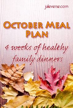 October Meal Plan: 4 weeks of family dinners, planned.